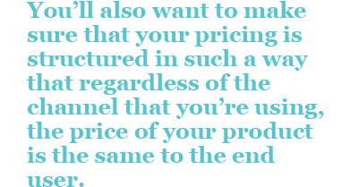 Regardless of the Channel You're Using the Price Should be the Same
